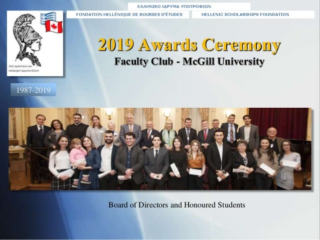 2019 Awards Ceremony Faculty Club - McGill University 1987-2019 Board of Directors and Honoured Students