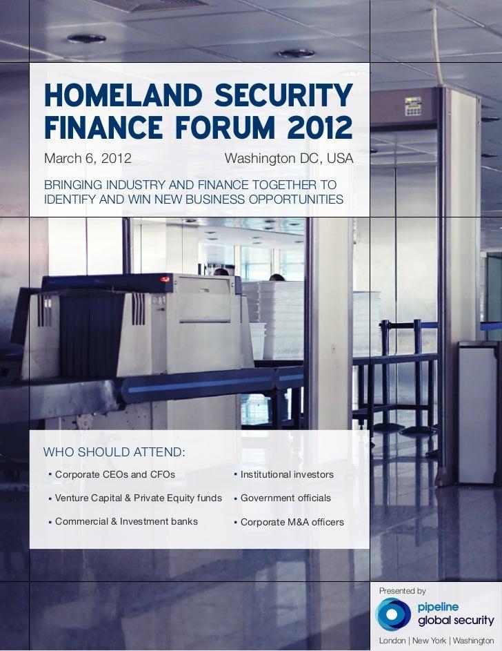 HOMELAND SECURITYFINANCE FORUM 2012March 6, 2012                             Washington DC, USABRINGING INDUSTRY AND FINAN...
