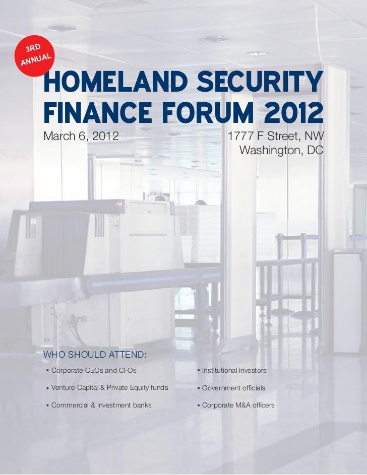3RD    UALANN    HOMELAND SECURITY    FINANCE FORUM 2012    March 6, 2012                                      1777 F Stre...