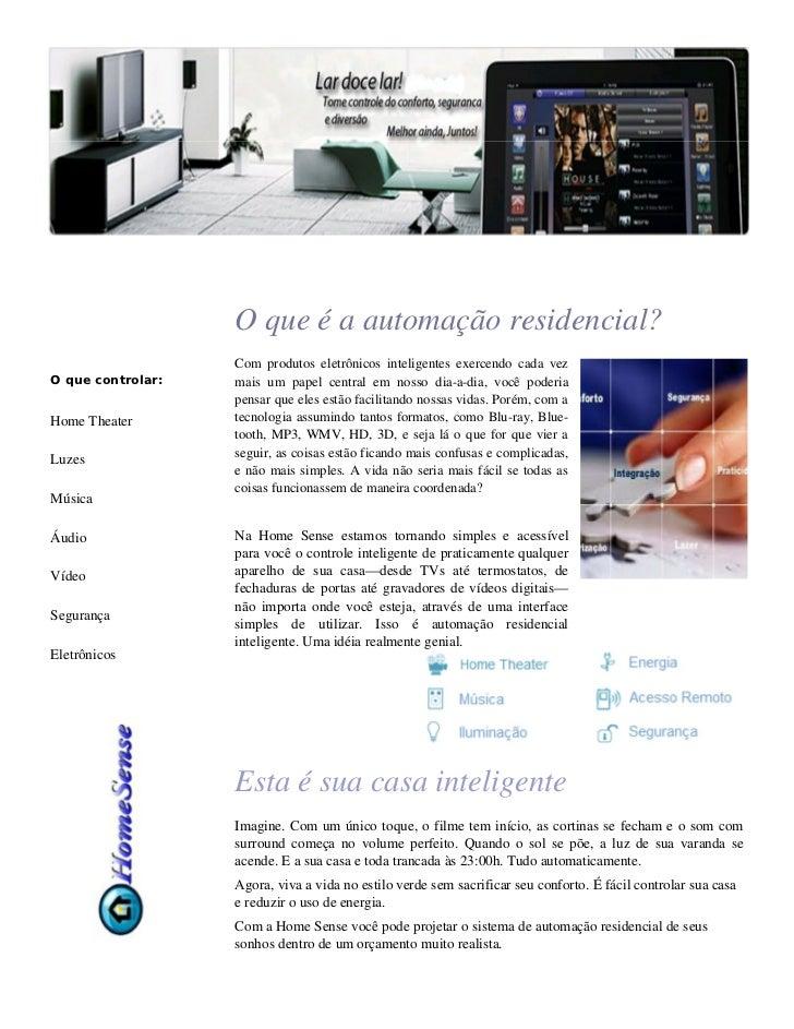 O que é a automação residencial?                   Com produtos eletrônicos inteligentes exercendo cada vezO que controlar...
