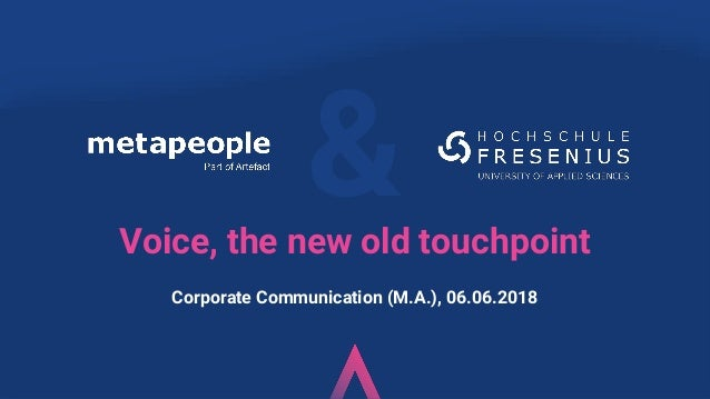 &Voice, the new old touchpoint Corporate Communication (M.A.), 06.06.2018