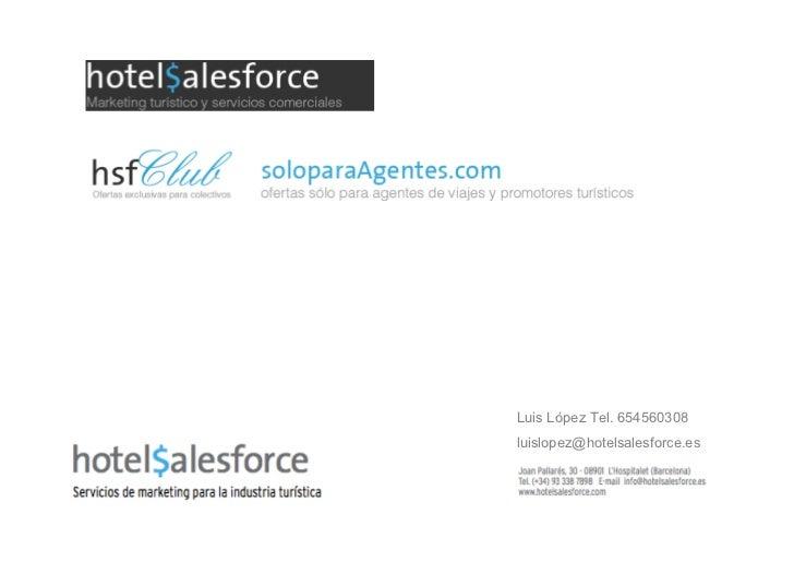 Luis López Tel. 654560308luislopez@hotelsalesforce.es