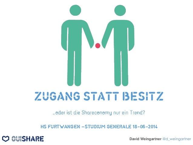 ZUGANG STATT BESITZ HS FURTWANGEN –STUDIUM GENERALE 18-06-2014 David Weingartner @d_weingartner