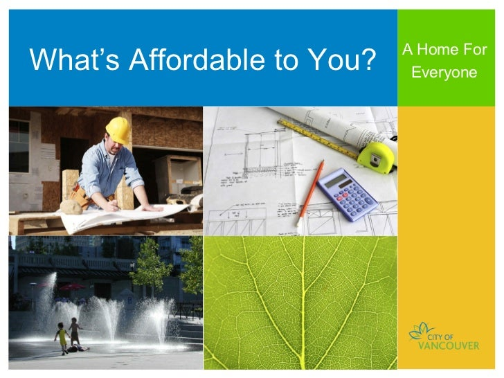 A Home ForWhat's Affordable to You?    Everyone