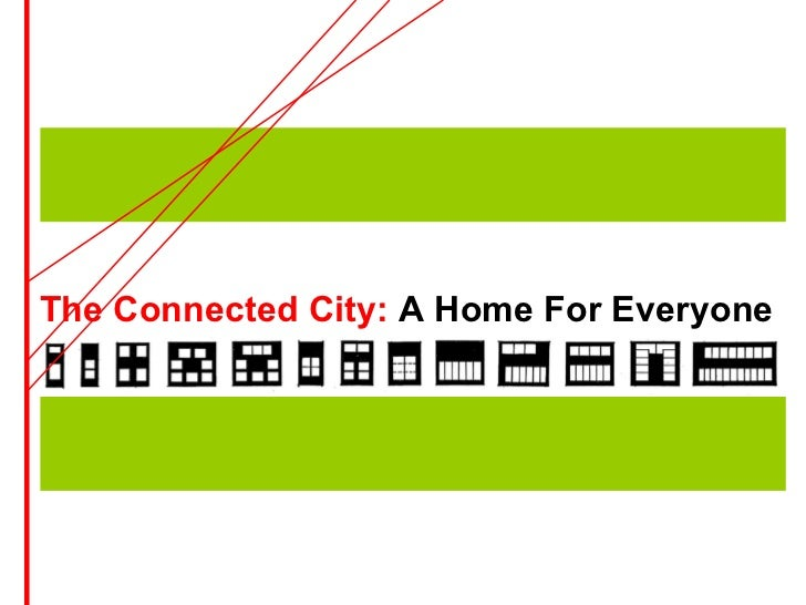 The Connected City: A Home For Everyone