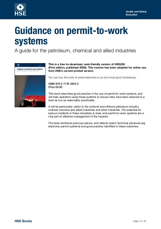 Page 1 of 40Health and SafetyExecutiveGuidance on permit-to-worksystemsA guide for the petroleum, chemical and allied indu...