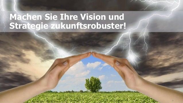 25 Machen Sie Ihre Vision und Strategie zukunftsrobuster!