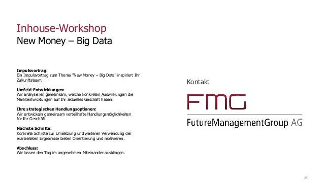 """26 Inhouse-Workshop New Money – Big Data Impulsvortrag: Ein Impulsvortrag zum Thema """"New Money – Big Data"""" inspiriert Ihr ..."""