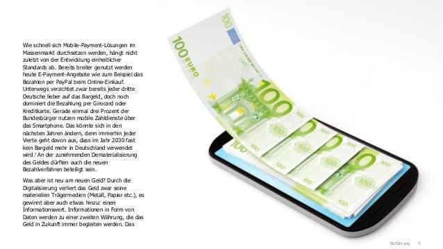 4 Wie schnell sich Mobile-Payment-Lösungen im Massenmarkt durchsetzen werden, hängt nicht zuletzt von der Entwicklung einh...