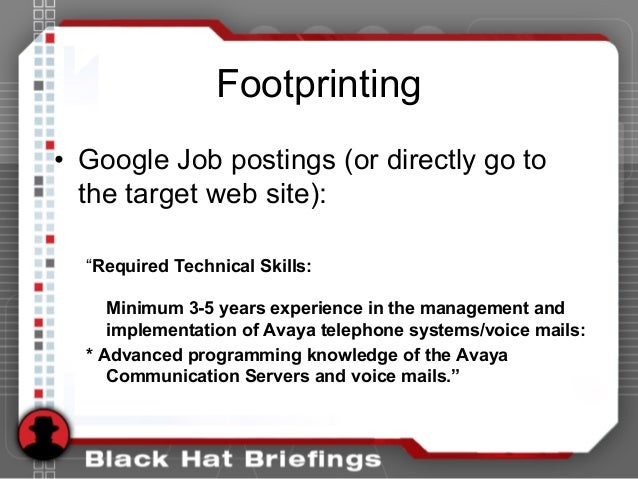 """Footprinting • Google Job postings (or directly go to the target web site): """"Required Technical Skills: Minimum 3-5 years ..."""
