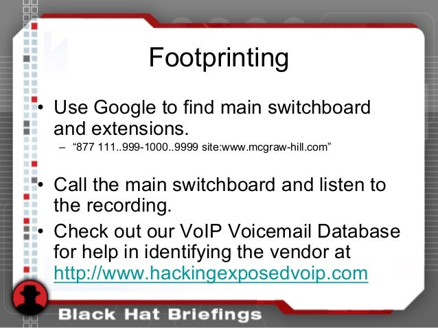 """Footprinting • Use Google to find main switchboard and extensions. – """"877 111..999-1000..9999 site:www.mcgraw-hill.com"""" • ..."""