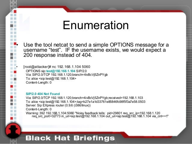 """Enumeration • Use the tool netcat to send a simple OPTIONS message for a username """"test"""". IF the username exists, we would..."""