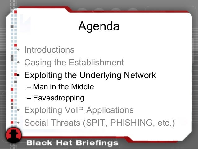 Agenda • Introductions • Casing the Establishment • Exploiting the Underlying Network – Man in the Middle – Eavesdropping ...