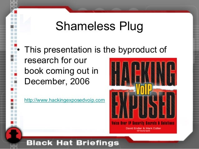 Shameless Plug • This presentation is the byproduct of research for our book coming out in December, 2006 http://www.hacki...