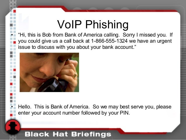 """VoIP Phishing • """"Hi, this is Bob from Bank of America calling. Sorry I missed you. If you could give us a call back at 1-8..."""