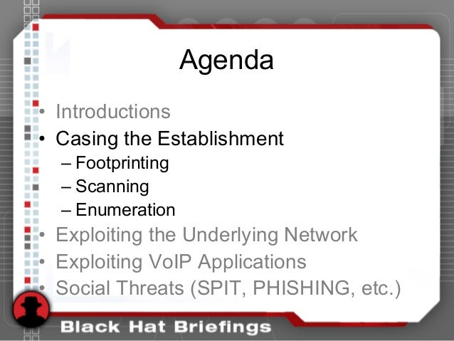 Agenda • Introductions • Casing the Establishment – Footprinting – Scanning – Enumeration • Exploiting the Underlying Netw...