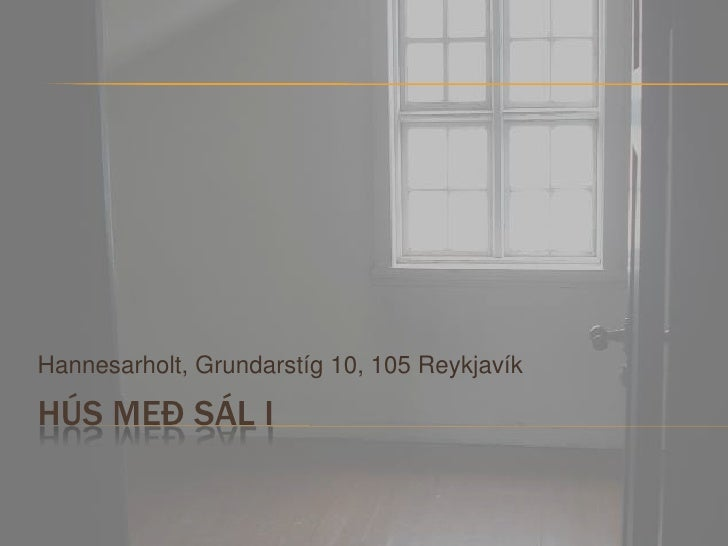 Hús með sál I<br />Hannesarholt, Grundarstíg 10, 105 Reykjavík<br />