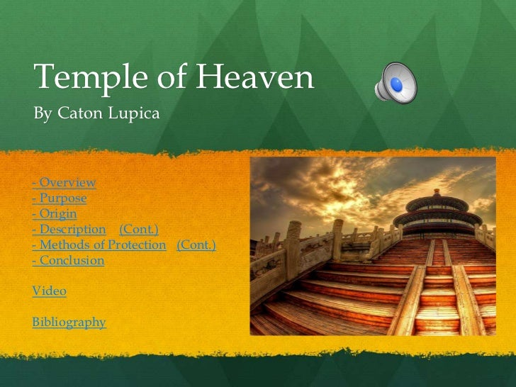 Temple of HeavenBy Caton Lupica- Overview- Purpose- Origin- Description (Cont.)- Methods of Protection (Cont.)- Conclusion...