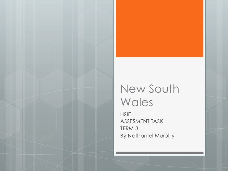 New SouthWalesHSIEASSESMENT TASKTERM 3By Nathaniel Murphy