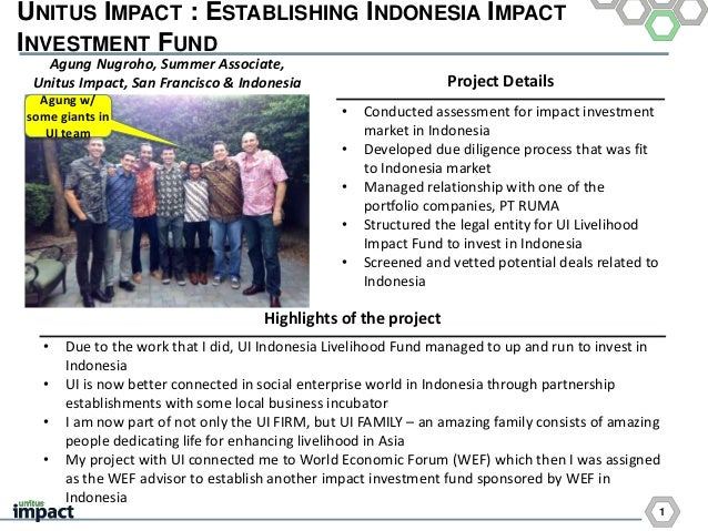 1 UNITUS IMPACT : ESTABLISHING INDONESIA IMPACT INVESTMENT FUND Project Details Highlights of the project • Conducted asse...