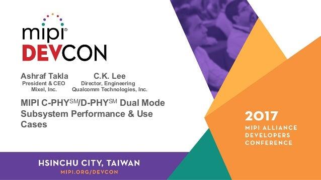 MPI DevCon Hsinchu City 2017: MIPI C-PHY/D-PHY Dual Mode