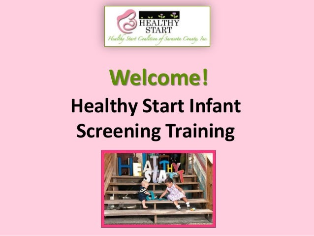 Welcome! Healthy Start Infant Screening Training