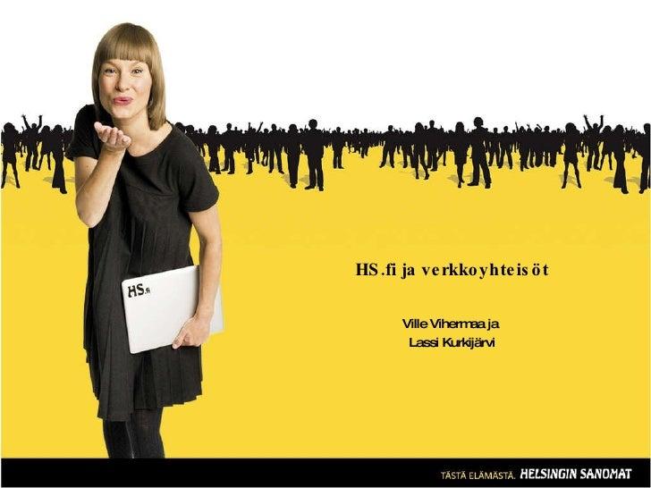 HS.fi ja verkkoyhteisöt Ville Vihermaa ja  Lassi Kurkijärvi