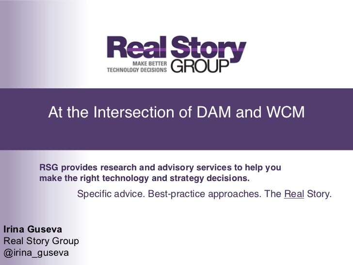 At the Intersection of DAM and WCM!       RSG provides research and advisory services to help you       make the right tec...