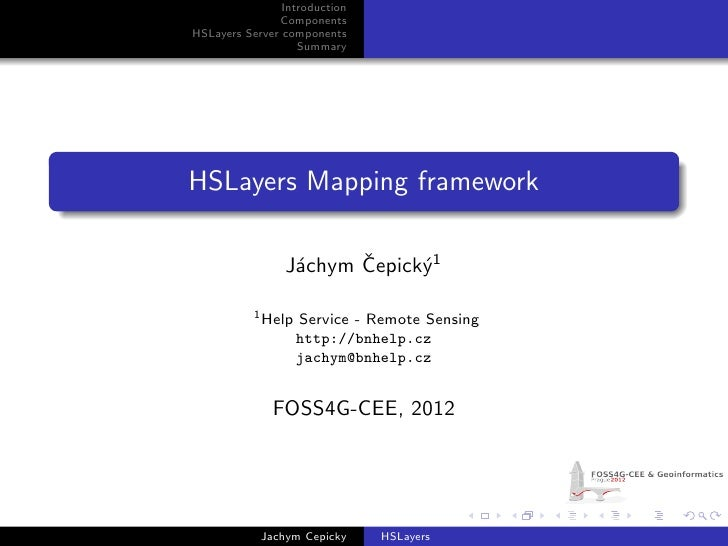 Introduction               ComponentsHSLayers Server components                   SummaryHSLayers Mapping framework       ...