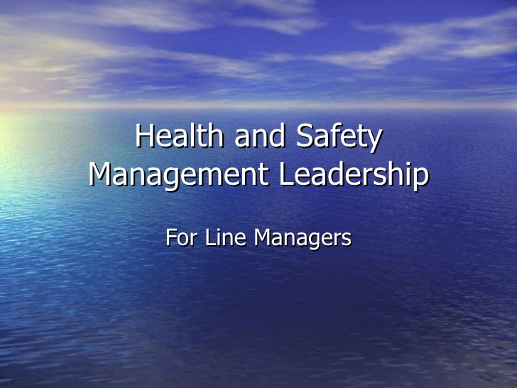 Health and Safety Management Leadership For Line Managers