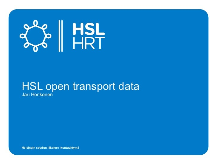 HSL open transport dataJari HonkonenHelsingin seudun liikenne -kuntayhtymä