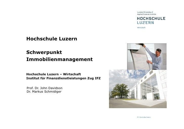 Hochschule LuzernSchwerpunktImmobilienmanagementHochschule Luzern – WirtschaftInstitut für Finanzdienstleistungen Zug IFZP...