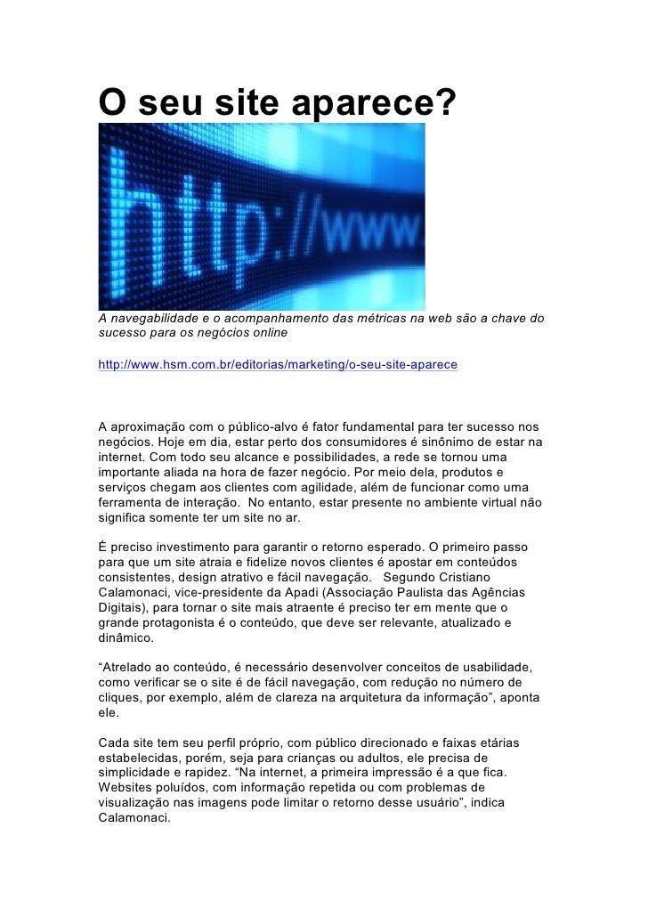 O seu site aparece?A navegabilidade e o acompanhamento das métricas na web são a chave dosucesso para os negócios onlineht...