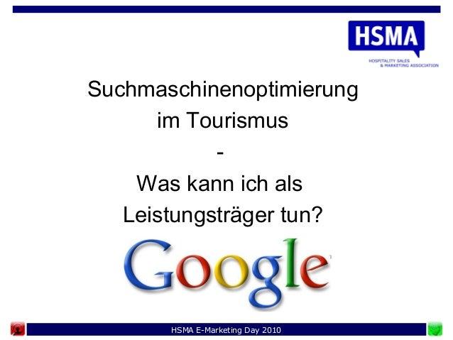 HSMA E-Marketing Day 2010 Suchmaschinenoptimierung im Tourismus - Was kann ich als Leistungsträger tun?