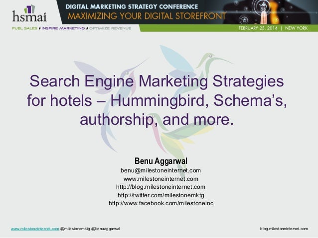 www.milestoneinternet.com @milestonemktg @benuaggarwal blog.milestoneinternet.com Search Engine Marketing Strategies for h...