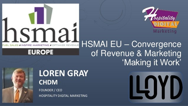 HSAMI EU Lunch Series Convergence of Revenue Management and Marketing for Hotels in the EU -- Presented by Loren Gray Slide 2