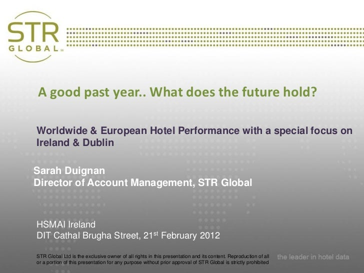 A good past year.. What does the future hold?              Presentation TitleWorldwide & European Hotel Performance with a...