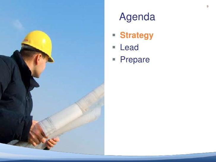 9<br />Agenda<br />Strategy<br />Lead<br />Prepare<br />
