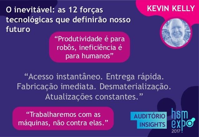 """AUDITÓRIO INSIGHTS KEVIN KELLYO inevitável: as 12 forças tecnológicas que definirão nosso futuro """"Produtividade é para rob..."""
