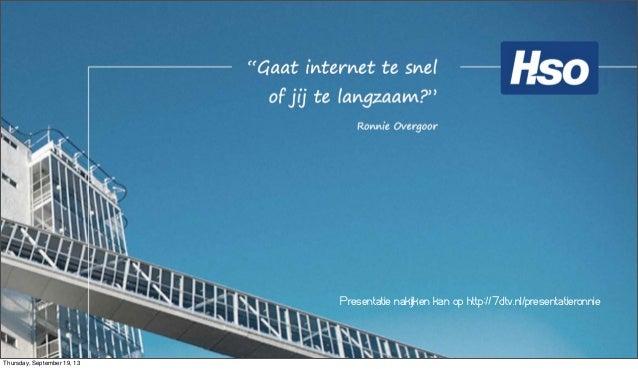 Presentatie nakijken kan op http://7dtv.nl/presentatieronnie Thursday, September 19, 13