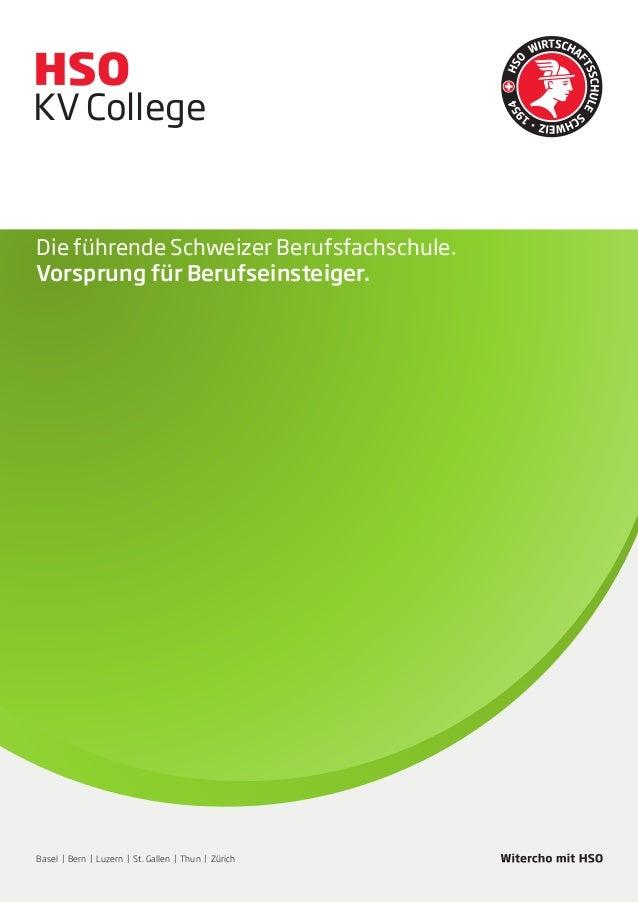 KV College Handelsschule  Die führende Schweizer Berufsfachschule. Vorsprung für Berufseinsteiger.  Kaderschule Executive ...