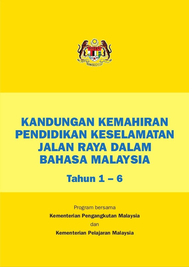 KANDUNGAN KEMAHIRANPENDIDIKAN KESELAMATAN   JALAN RAYA DALAM   BAHASA MALAYSIA          Tahun 1 - 6            Program ber...