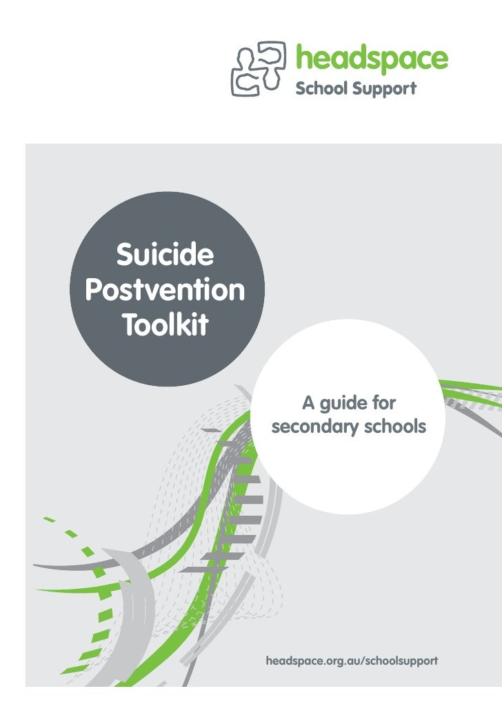 SuicidePostvention  Toolkit                  A guide for               secondary schools              headspace.org.au/sch...