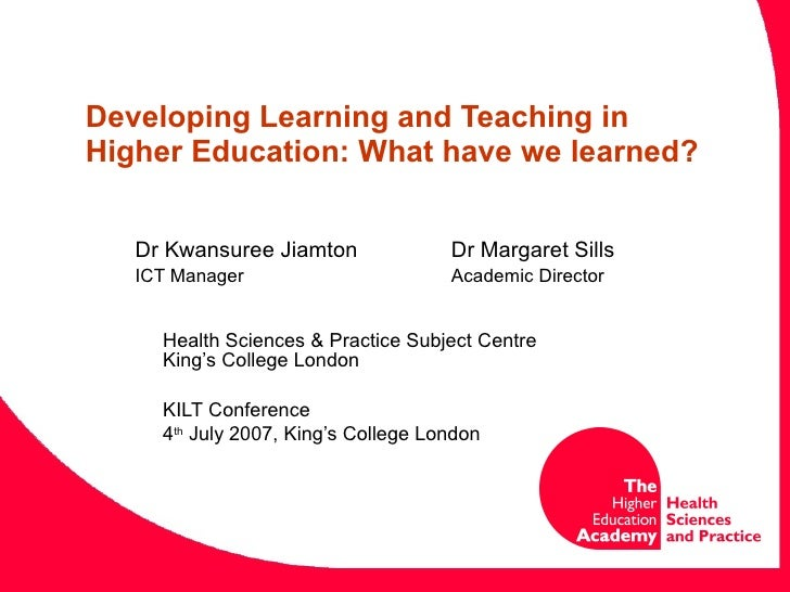 Developing Learning and Teaching in Higher Education: What have we learned? Dr Kwansuree Jiamton Dr Margaret Sills ICT Man...