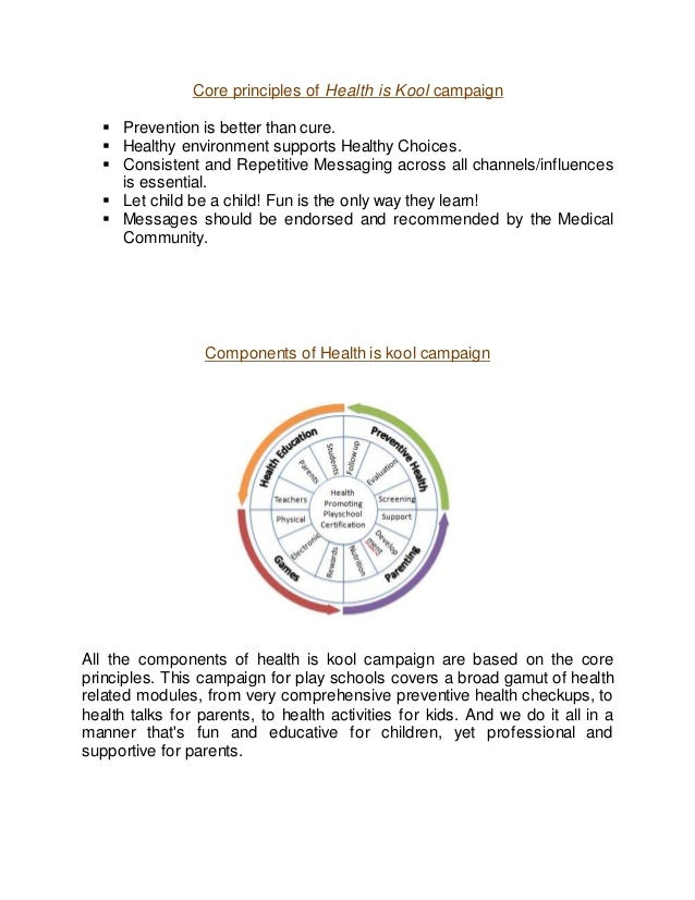 Core principles of Health is Kool campaign  Prevention is better than cure.  Healthy environment supports Healthy Choice...
