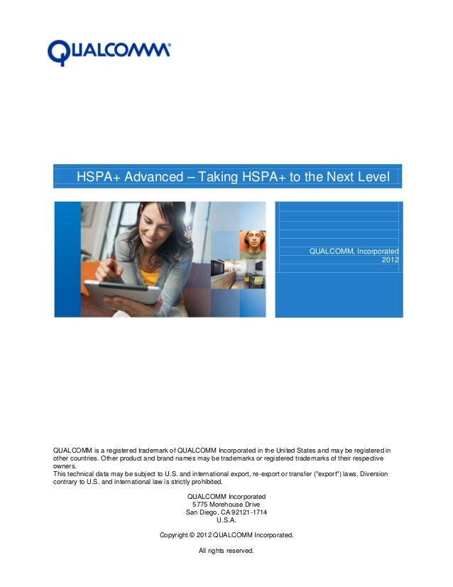 HSPA+ Advanced – Taking HSPA+ to the Next Level  QUALCOMM, Incorporated 2012  QUALCOMM is a registered trademark of QUALCO...