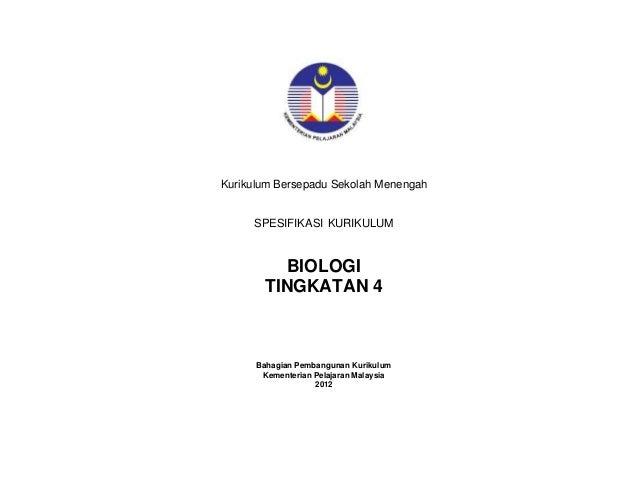 Kurikulum Bersepadu Sekolah Menengah  SPESIFIKASI KURIKULUM  BIOLOGI TINGKATAN 4  Bahagian Pembangunan Kurikulum Kementeri...