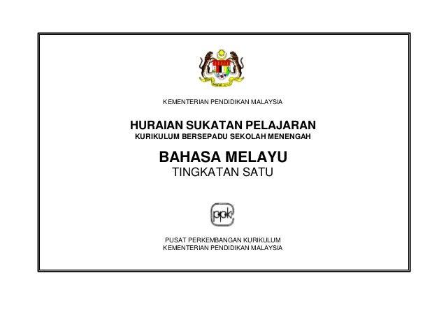 KEMENTERIAN PENDIDIKAN MALAYSIA HURAIAN SUKATAN PELAJARAN KURIKULUM BERSEPADU SEKOLAH MENENGAH BAHASA MELAYU TINGKATAN SAT...
