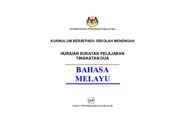 KEMENTERIAN PENDIDIKA N MALAYSIA KURIKULUM BERSEPADU SEKOLAH MENENGAH HURAIAN SUKATAN PELAJARAN TINGKATAN DUA BAHASA MELAY...