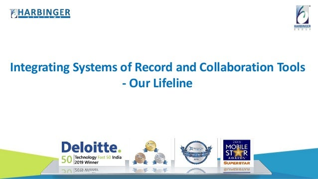 Integrating Systems of Record and Collaboration Tools - Our Lifeline